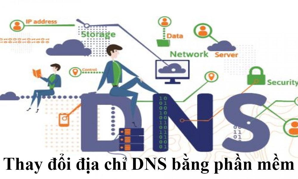 Thay đổi địa chỉ DNS bằng phần mềm