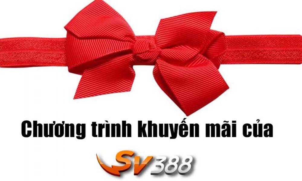 Khuyến mãi khi mở tài khoản SV388