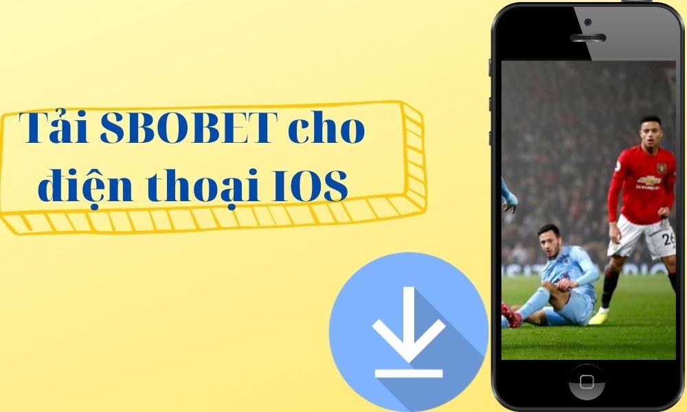 Hướng dẫn cài đặt App SBOBET trên điện thoại IOS