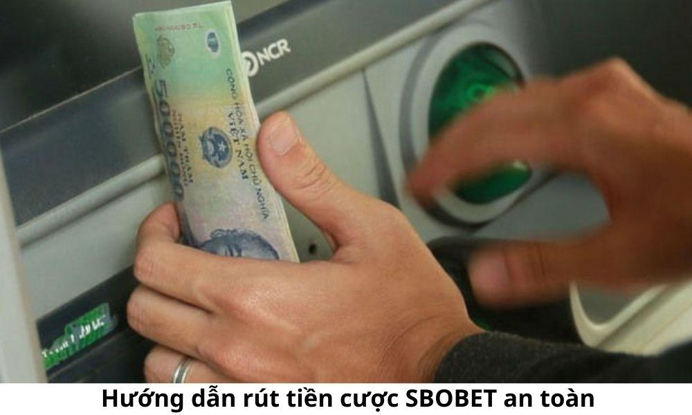 Hướng dẫn rút tiền cược SBOBET an toàn