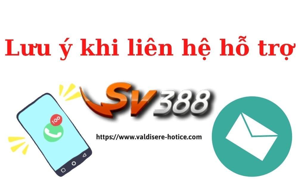 Lưu ý khi liên hệ SV388